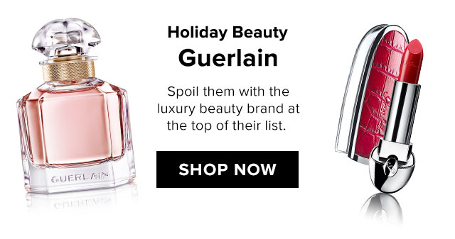 GUERLAIN HOLIDAY SHOP NOW